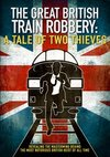 Great British Train Robbery: A Tale of Two Thieves (DVD)