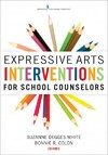 Expressive Arts Interventions for School Counselors - Suzanne Degges-white (Paperback)