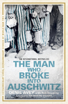 Man Who Broke Into Auschwitz - Denis Avey (Paperback)