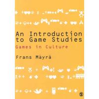 An Introduction to Games Studies - Frans Mayra (Paperback)