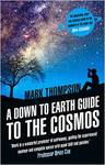 Down to Earth Guide to the Cosmos - Mark Thompson (Paperback)