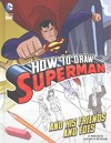 How to Draw Superman and His Friends and Foes - Aaron Sautter (Library)