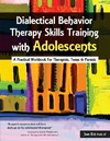 Dialectical Behavior Therapy Skills Training With Adolescents - Jean Eich (Paperback)