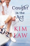 Caught In the Act - Kim Law (Paperback)