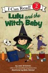 Lulu and the Witch Baby - Jane O'Connor (Prebind)