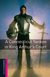 Oxford Bookworms Library: Starter Level:: a Connecticut Yankee In King Arthur's Court - Mark Twain (Paperback) - Cover