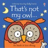 That's Not My Owl - Fiona Watt (Board book)