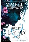 Blue Lily, Lily Blue - Maggie Stiefvater (Paperback)