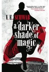 Darker Shade of Magic - V. E. Schwab (Paperback)