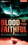 Blood of the Faithful - Michael Wallace (CD/Spoken Word)