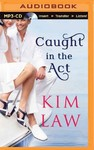 Caught in the Act - Kim Law (CD/Spoken Word)