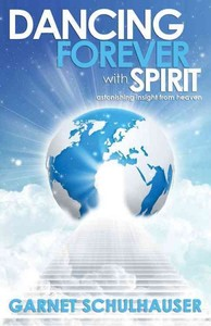 Dancing Forever With Spirit - Garnet Schulhauser (Paperback) - Cover