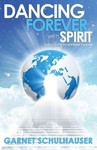 Dancing Forever With Spirit - Garnet Schulhauser (Paperback)