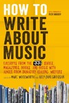 How to Write About Music (Paperback)
