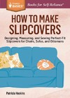 How to Make Slipcovers - Patricia Hoskins (Paperback)