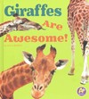 Giraffes Are Awesome! - Lisa J. Amstutz (Library)