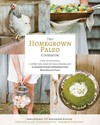 The Homegrown Paleo Cookbook - Diana Rodgers (Hardcover)