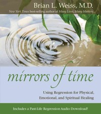Mirrors of Time - Brian L. Weiss (Paperback) - Cover