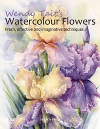Wendy Tait's Watercolour Flowers - Wendy Tait (Paperback) - Cover