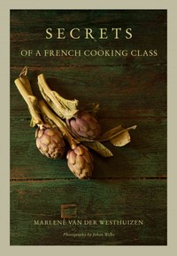 Secrets of a French Cooking Class - Marlene Van Der Westhuizen (Hardcover) - Cover