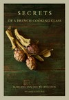 Secrets of a French Cooking Class - Marlene Van Der Westhuizen (Hardcover)