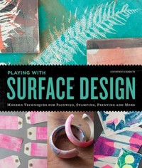 Playing With Surface Design - Courtney Cerruti (Paperback) - Cover