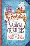 Pip Bartlett's Guide to Magical Creatures - Jackson Pearce (Hardcover)
