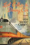 Last Call For the Dining Car (Hardcover)