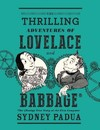 The Thrilling Adventures of Lovelace and Babbage - Sydney Padua (Hardcover)