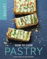 How to Cook Pastry - Leith's School of Food and Wine (Hardcover) - Cover