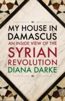 My House In Damascus - Diana Darke (Paperback) - Cover