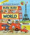 Richard Scarry's Busy, Busy World - Richard Scarry (Hardcover)