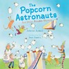 The Popcorn Astronauts - Deborah Ruddell (School And Library)