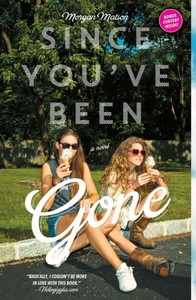 Since You've Been Gone - Morgan Matson (Paperback) - Cover