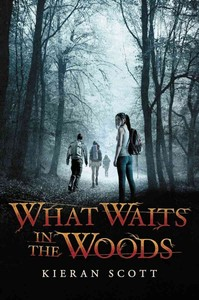 What Waits in the Woods - Kieran Scott (Hardcover) - Cover