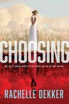 The Choosing - Rachelle Dekker (Paperback)