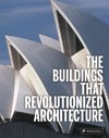 Buildings That Revolutionized Architecture - Isabel Kuhl (Hardcover)