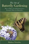 The Art of Butterfly Gardening - Mathew Tekulsky (Paperback)