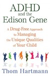 ADHD and the Edison Gene - Thom Hartmann (Paperback)