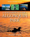 The Explorer's Guide to Algonquin Park - Michael Runtz (Paperback)
