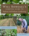Will Bonsall's Essential Guide to Radical, Self-Reliant Gardening - Will Bonsall (Paperback)