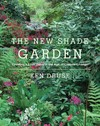New Shade Garden - Ken Druse (Hardcover)