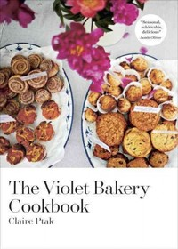 The Violet Bakery Cookbook - Claire Ptak (Hardcover) - Cover