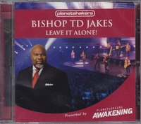 Bishop Td Jakes - Leave It Alone! (CD) - Cover
