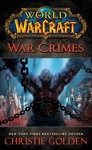 World of Warcraft: War Crimes - Christie Golden (Paperback)