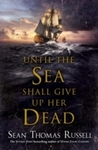 Until the Sea Shall Give up Her Dead - Sean Thomas Russell (Paperback)