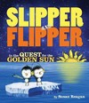 Slipper and Flipper in the Quest for the Golden Sun - Susan Reagan (School And Library)
