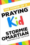 The Power of a Praying Kid - Stormie Omartian (Paperback)