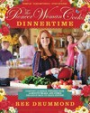 The Pioneer Woman Cooks Dinnertime - Ree Drummond (Hardcover)