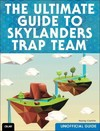 The Ultimate Guide to Skylanders Trap Team, Unofficial Guide - Hayley Barry-Smith (Paperback)
